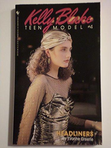 HEADLINERS K.BLAKE 4 (Kelly Blake: Teen Model): Greene, Yvonne