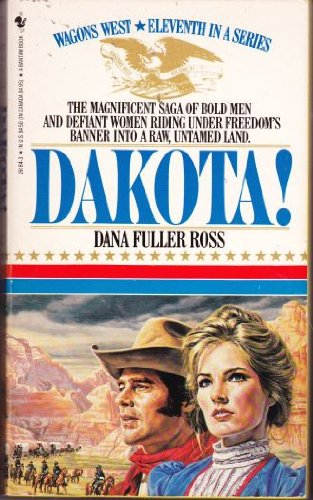 9780553261844: DAKOTA! (Wagons West Series No. 11)