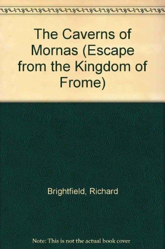 The Caverns of Mornas : Escape Fro: Brightfield, Richard
