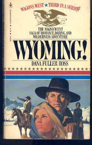 9780553262421: Wyoming! (Wagons West, No. 3)