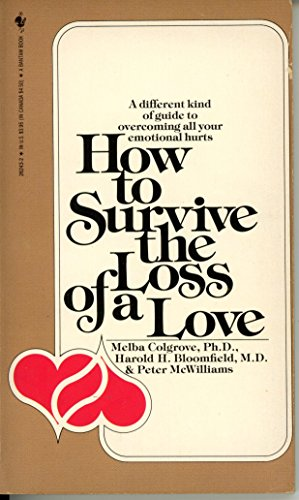 9780553262438: How to Survive the Loss of a Love: 58 Things to Do when There is Nothing to be Done