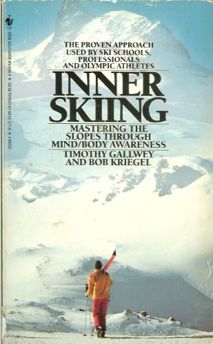 9780553262988: Inner Skiing: Mastering the Slopes Through Mind/Body Awareness