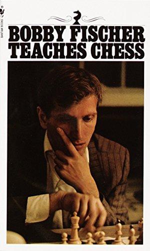 Bobby Fischer Teaches Chess: Fischer, Bobby