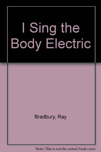 9780553263190: I Sing the Body Electric