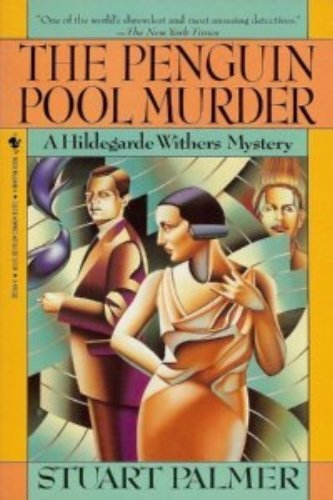 PENGUIN POOL MURDER (A Hildegarde Withers Mystery): Palmer, Stuart