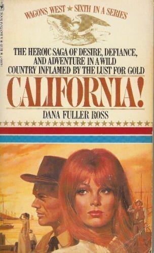 9780553263770: CALIFORNIA! (Wagons West Series No. 6)