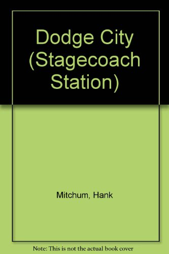 9780553263831: DODGE CITY (Stagecoach Station Series, No. 1)