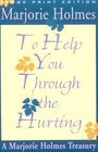 To Help You Through the Hurting: Marjorie Holmes