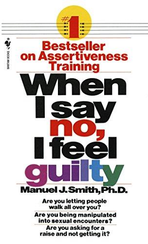 When I Say No I Feel Guilty (Paperback): Manuel J. Smith