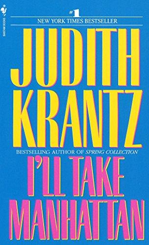 I'll Take Manhattan: Krantz, Judith