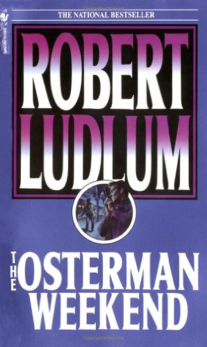 9780553264302: The Osterman Weekend: A Novel