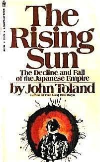 9780553264357: The Rising Sun: The Decline and Fall of the Japanese Empire