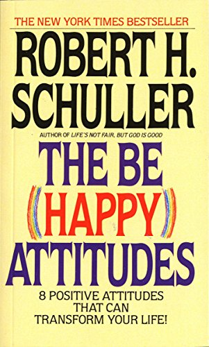 9780553264586: The Be (Happy) Attitudes: 8 Positive Attitudes That Can Transform Your Life