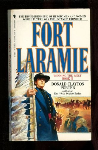 9780553264630: Fort Laramie: Winning The West, Book II (2)