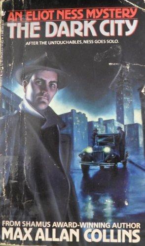 9780553265392: The Dark City (An Eliot Ness Mystery)