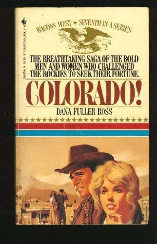 9780553265460: Colorado! (Wagons West Series, No 7)