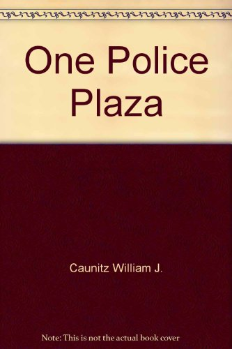 ONE POLICE PLAZA: Caunitz, William