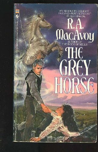 The Grey Horse (0553265571) by R. A. MacAvoy