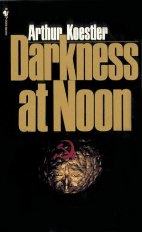 Darkness at Noon: Arthur Koestler
