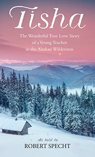 9780553265965: Tisha: The Story of a Young Teacher in the Alaskan Wilderness