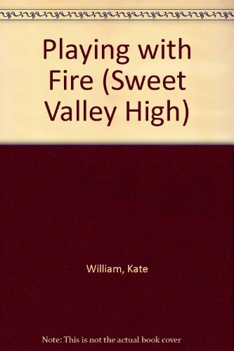9780553266276: Playing with Fire (Sweet Valley High #3)