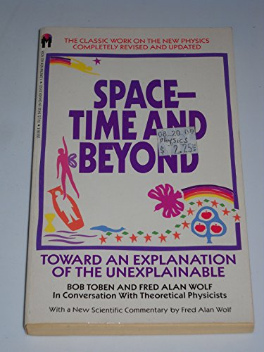 9780553266566: Space-Time and Beyond: Toward an Explanation of the Unexplainable