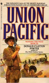 Union Pacific (Winning the West Series Book: Donald Clayton Porter