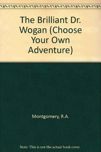 9780553267242: The Brilliant Dr. Wogan (Choose Your Own Adventure, No 72)