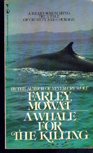 A Whale for the Killing: Mowat, Farley