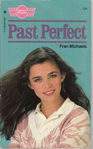 9780553267891: Past Perfect (Sweet Dreams #134)