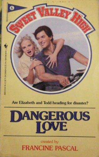 9780553268133: Dangerous Love (Sweet Valley High #6)