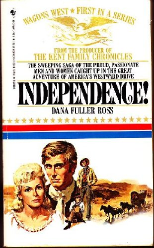 9780553268225: Independence! (Wagons West, Volume 1)