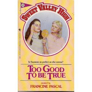 9780553268249: Too Good To Be True (Sweet Valley High #11)