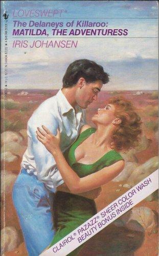 9780553268690: Matilda, The Adventuress (Delaney's of Killaroo) (Loveswept)
