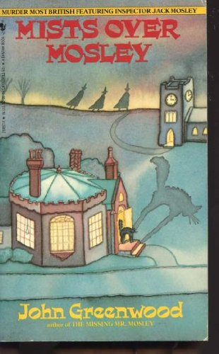 Mists Over Mosley: Greenwood, John