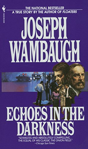 Echoes in the Darkness: Wambaugh, Joseph