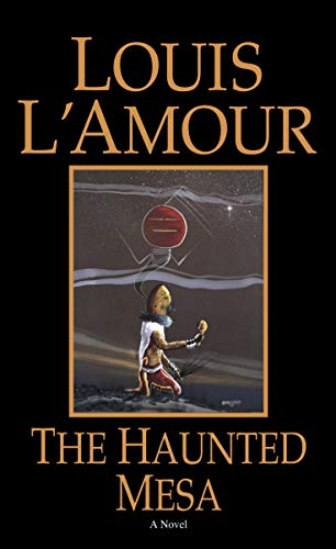 The Haunted Mesa: A Novel (0553270222) by Louis L'Amour