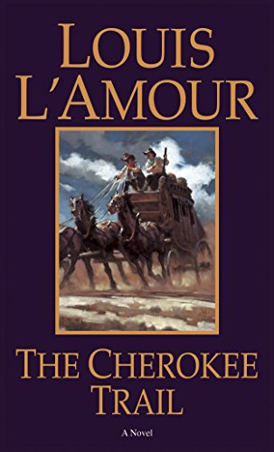 The Cherokee Trail: A Novel: L'Amour, Louis