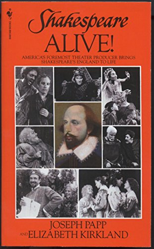 9780553270815: Shakespeare Alive!: America's Foremost Theater Producer Brings Shakespeare's England to Life