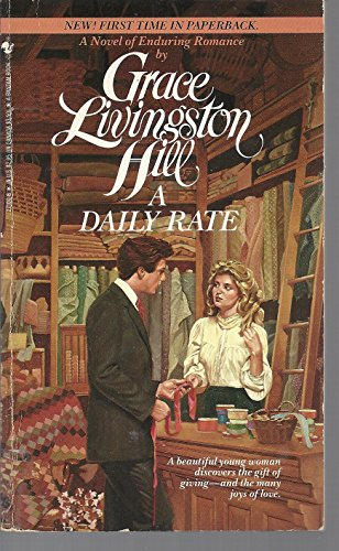 9780553271003: A Daily Rate (Grace Livingston Hill Romance)