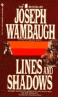 a literary analysis of lines and shadows by joseph wambaugh Discover joseph wambaugh quotes, early life  literature & fiction  lines and shadows → paperback.
