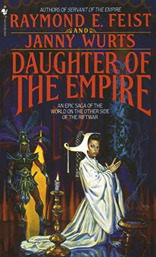 9780553272116: Daughter of the Empire: An Epic Saga of the World on the Other Side of the Riftwar (Riftwar Cycle: The Empire Trilogy)