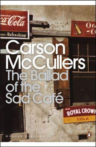 The Ballad of the Sad Cafe and: Carson McCullers