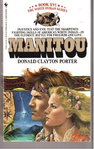 The Manitou (White Indian Series, Book XVI: Donald Clayton Porter