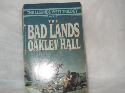 The Bad Lands (Legends West): Hall, Oakley