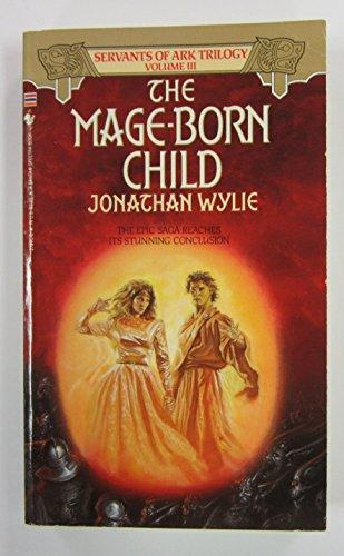 9780553272703: The Mage-Born Child (Servants of Ark, Book 3)