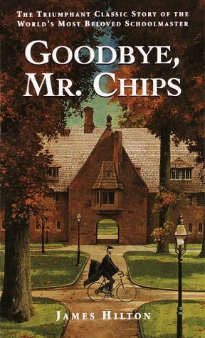 Goodbye, Mr. Chips: Hilton, James