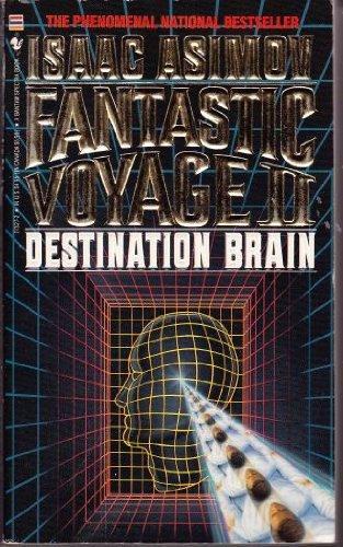 Fantastic Voyage II: Destination Brain: Asimov, Isaac