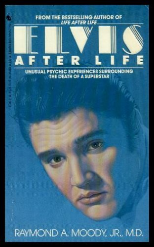 9780553273458: Elvis After Life: Unusual Psychic Experiences Surrounding the Death of a Superstar