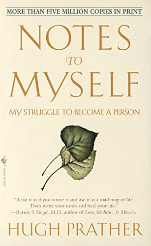 Notes to Myself: My Struggle to Become: Hugh Prather